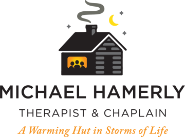 Michael Hamerly, LLC, Therapist and Chaplain, A Warming Hut in Storms of Life, Family Therapy, Couples Therapy, Teens, Addictions, Men's Issues, Corporate Chaplain, Faith Integration, Louisville, Lafayette, Longmont, Boulder, Erie, Colorado.